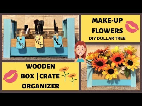 WOODEN BOX CRATE ORGANIZER   MAKE-UP   FLOWERS DIY DOLLAR TREE