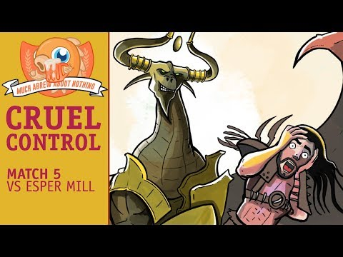Much Abrew: Cruel Control vs Esper Mill (Match 5)