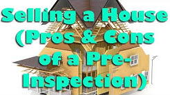 Selling a House (Pros and Cons of a Pre-Inspection!)