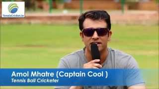 Amol Mhatre Tennis Ball Cricket  Journey