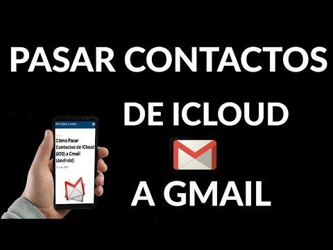 ¿Cómo Pasar Contactos de iCloud (iOS) a Gmail (Android)?