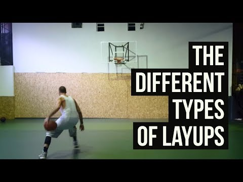 THE DIFFERENT TYPES OF LAYUPS!