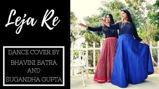 Leja Re Bhavini Batra & Sugandha Gupta Dance Cover Dhvani Bhanushali Tanishk Bagchi