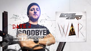 GAME ZERO - Goodbye (Drum Playthrough by Dave J)