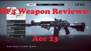 BF4 Weapon Reviews: Ace 23 Pt. 7 (commentary)