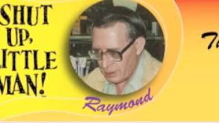 shut up little man part1 - peter and raymond