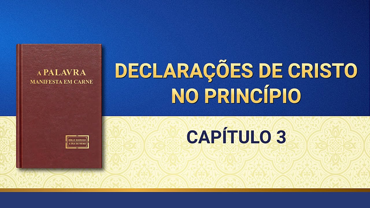 """Palavra de Deus """"Declarações de Cristo no princípio Capítulo 3"""""""