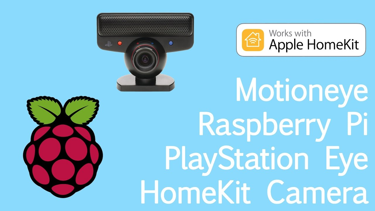 TUTORIAL: HomeKit Camera with PSEye and Raspberry Pi
