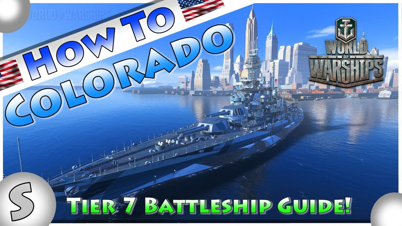 World of Warships --- How To Colorado --- Top Tips Guide --- Tier 7  Battleships Guide