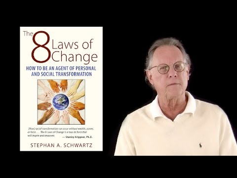 The 8 Laws of Change with Stephan A. Schwartz