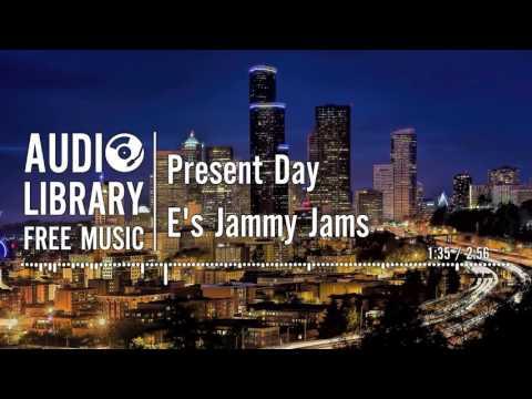 Present Day - E's Jammy Jams