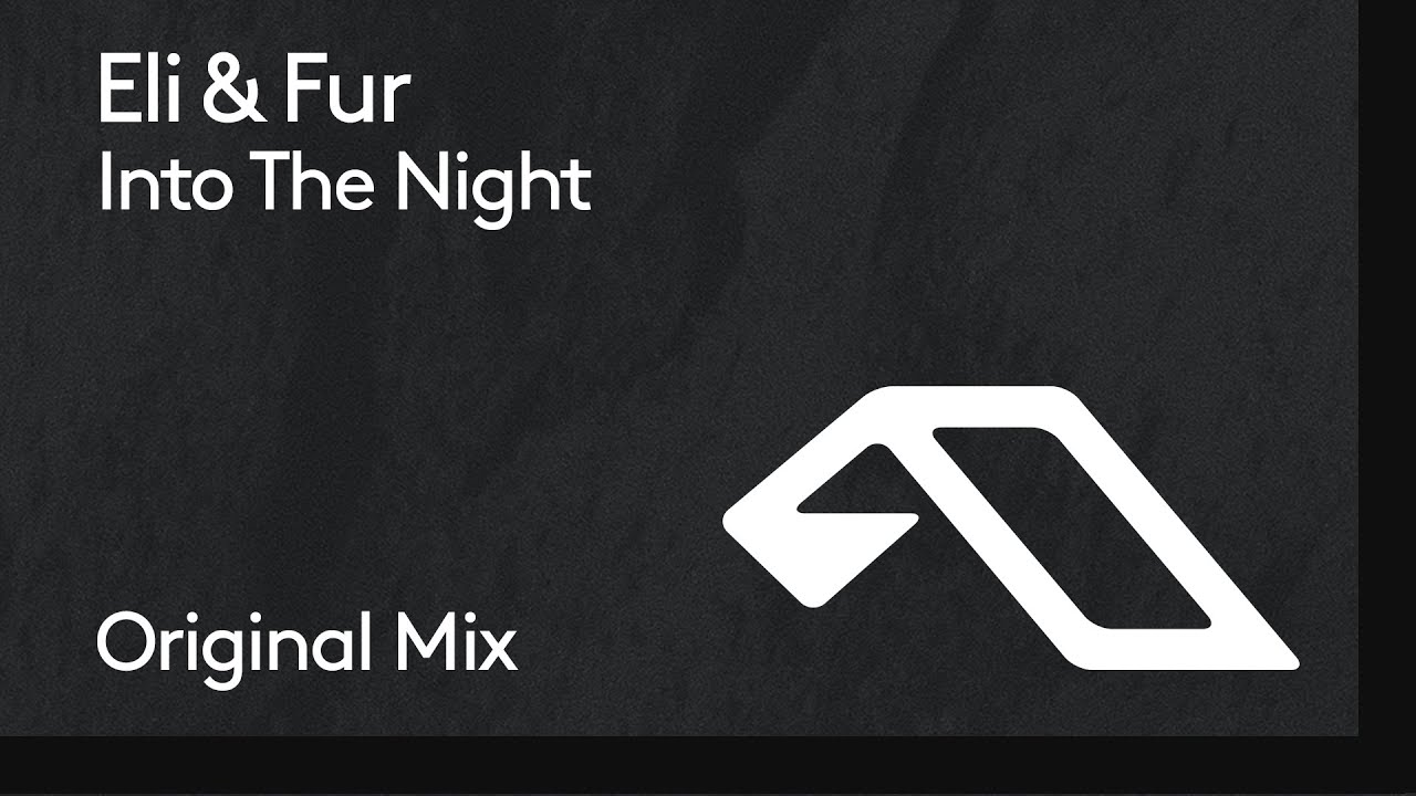 Download Eli & Fur - Into The Night
