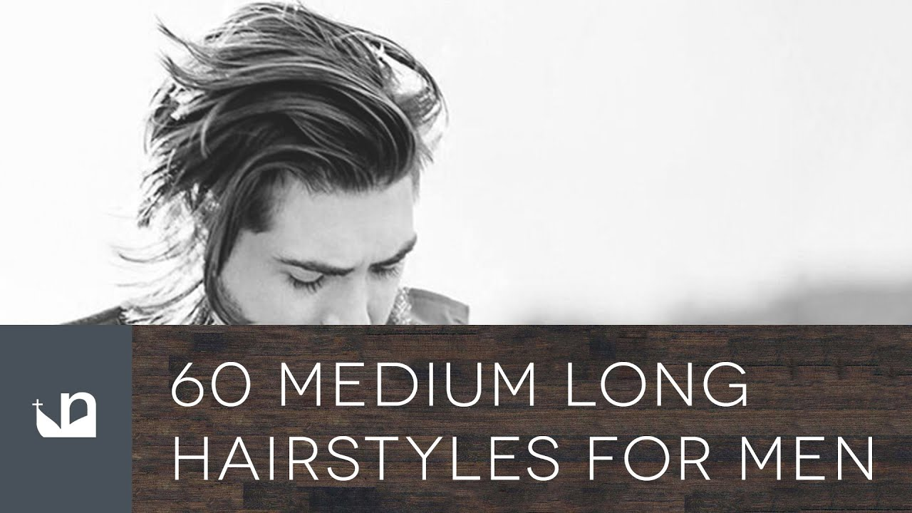 60 Medium Long Hairstyles For Men   YouTube