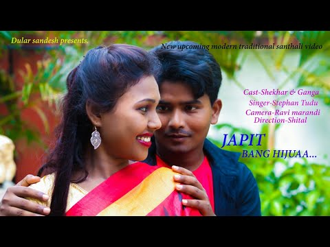 Japit Bang Hijuaa New Upcoming Modern Traditional Santhali Video