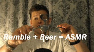 ASMR | Ramble With A Beer #8