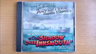 The Shadow Over Innsmouth - Dark Adventure Radio Theatre & the H.P. Lovecraft Historical Society