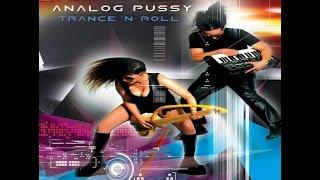 Analog Pussy - Trance N