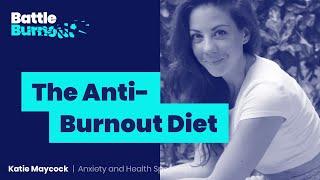 The Anti-Burnout Diet | Battle Burnout