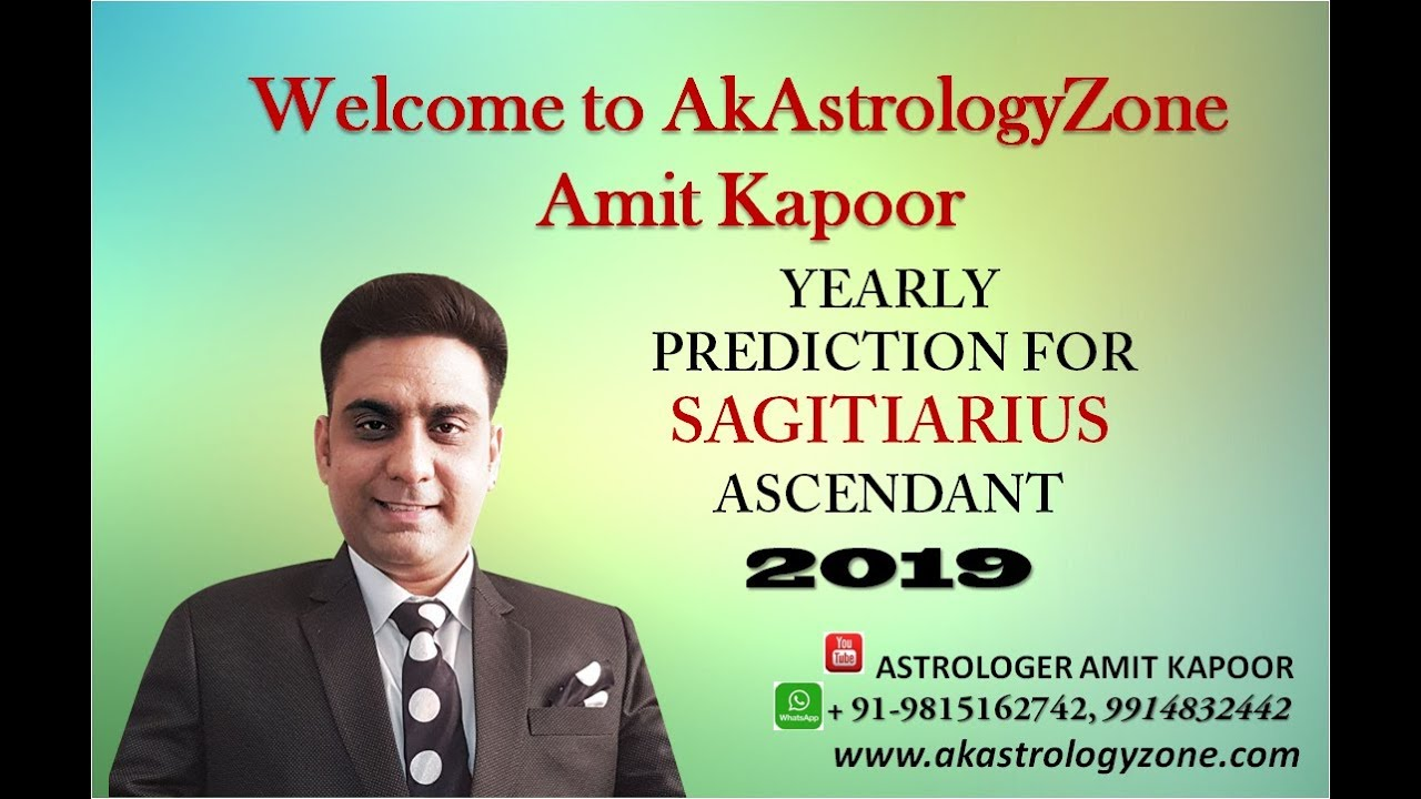 Sagittarius Ascendant Year 2019 Prediction By Amit Kapoor +91-98151-62742