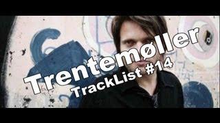 TrackList #14 Trentemøller DJ Mix for East Village Radio  2011 10 14