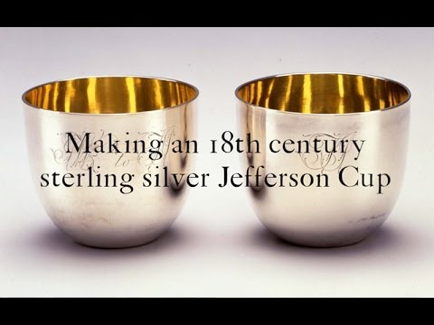 Making an 18th Century Sterling Silver Jefferson Cup