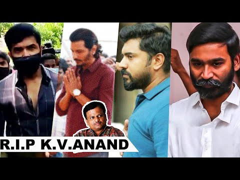 Dhanush, Arun VIjay & More Celebrities Pays Last Respect to Director KV Anand | HD