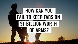 How can you fail to keep tabs on $1Billion worth of arms?!