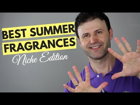 Best SUMMER Fragrances/Perfumes/Colognes 2018 (NICHE Edition)
