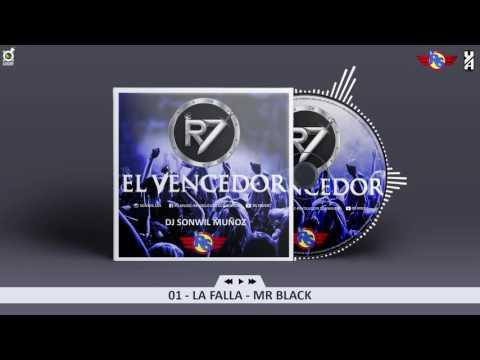01. LA FALLA - MR. BLACK (R7 EL VENCEDOR) RS VOL. 7