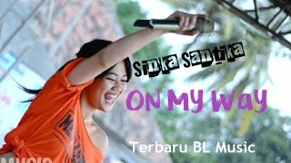 Terbaru BL musik Sinka santika - On My Way with BKJ Productions