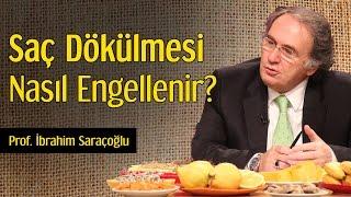 Saç Dökülmesi Nasıl Engellenir?   Prof. İbrahim Saraçoğlu