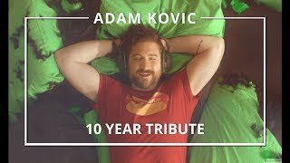 Adam Kovic - 10 Year Tribute