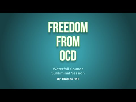 Freedom From OCD - Waterfall Sounds Subliminal Session - By Thomas Hall