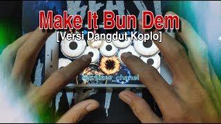 REAL DRUM - Make It Bun Dem [Versi Dangdut Koplo]