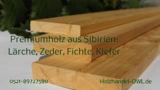 Holzhandel-OWL, sibirische Lärche, Zeder ab Lager Bielefeld