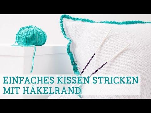 Einfaches Kissen stricken mit Häkelrand
