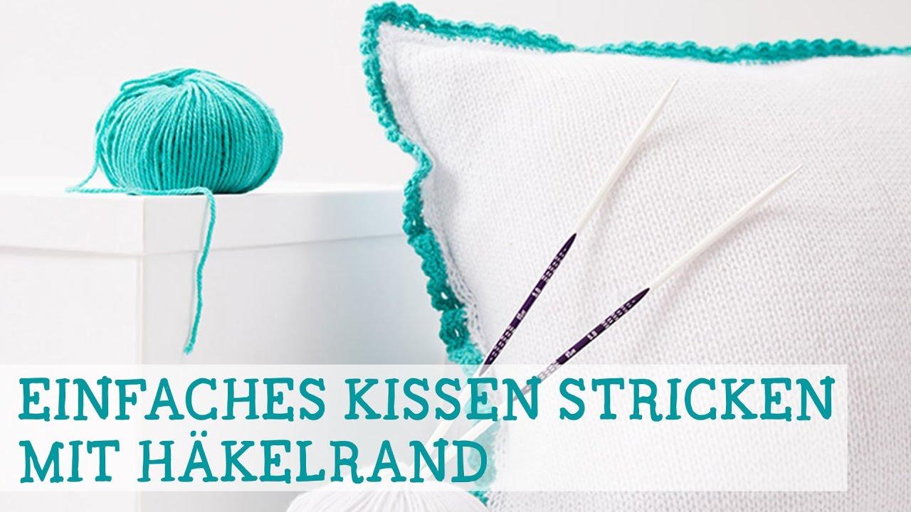 einfaches kissen stricken mit h kelrand youtube. Black Bedroom Furniture Sets. Home Design Ideas