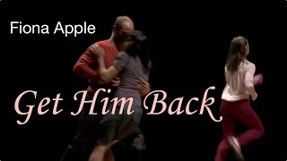 Fiona Apple – Get Him Back (The Turntable)