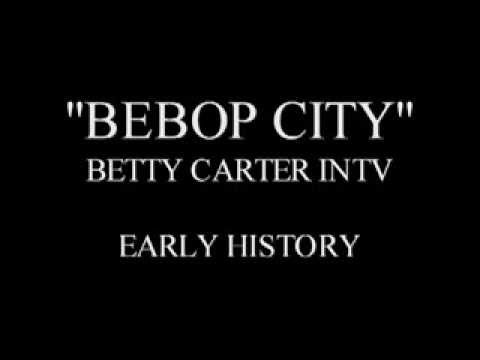 BEBOP CITY - BETTY CARTER INTERVIEW - EARLY CAREER