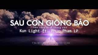 Sau Cơn Giông Bão (Official Audio) - Kun Light ft. Phuc Pham LP