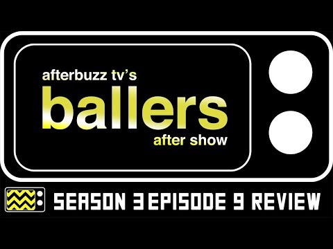 Ballers Season 3 Episode 9 Review & AfterShow | AfterBuzz TV