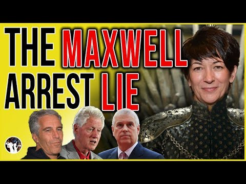 The Big LIE Surrounding The Ghislaine Maxwell Arrest