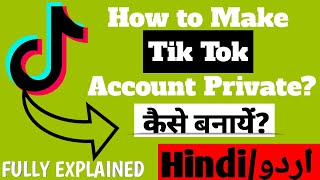 How to Make Tik Tok Account Private | Tik Tok Private Setting  Fully Explained