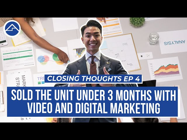 How Video and Digital Marketing helps in getting unit SOLD under 3 months! | Closing Thoughts Ep4