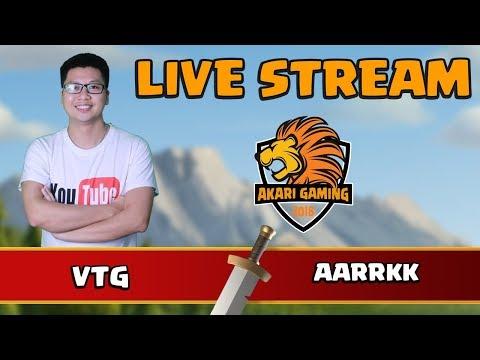 #44 VTG Vs AARRKK   TRANH GIÀNH VỊ TRÍ NHẤT BẢNG Clash Of Clans   Akari Gaming