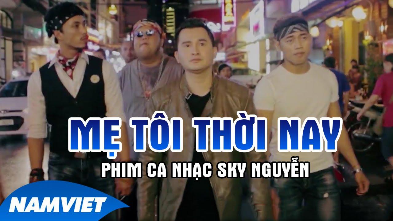 Phim Ca Nhạc Mẹ Tôi Thời Nay - Sky Nguyễn, Long Đẹp Trai, Nhật Cường (Phim Ca Nhạc 2016)