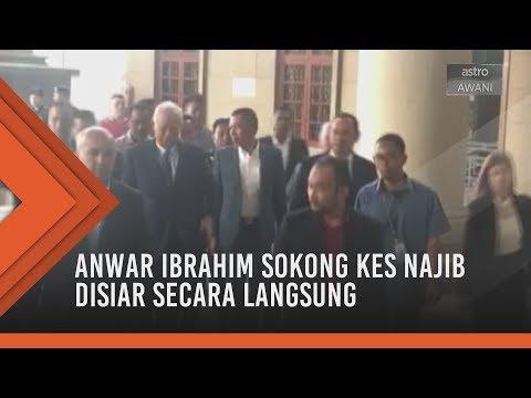 Anwar Ibrahim sokong kes Najib Razak disiar secara langsung