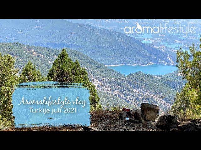 Aromalifestyle Vlog, mijn reis naar Turkije juli 2021