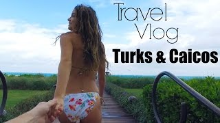 TRAVEL VLOG | Turks & Caicos!
