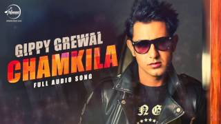Chamkila (Audio Song) | Gippy Grewal | Latest Punajabi Song 2016 | Speed Records